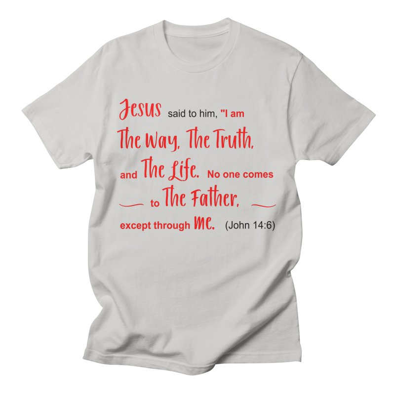 The Way, The Truth, The Life John 14:6 Men's T-Shirt by MyInspirationalGifts Artist Shop