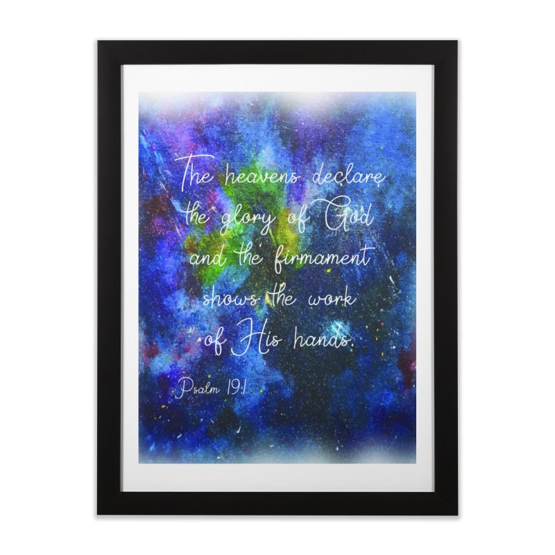 Psalms 19:1 The Heavens Declare Home Framed Fine Art Print by MyInspirationalGifts Artist Shop