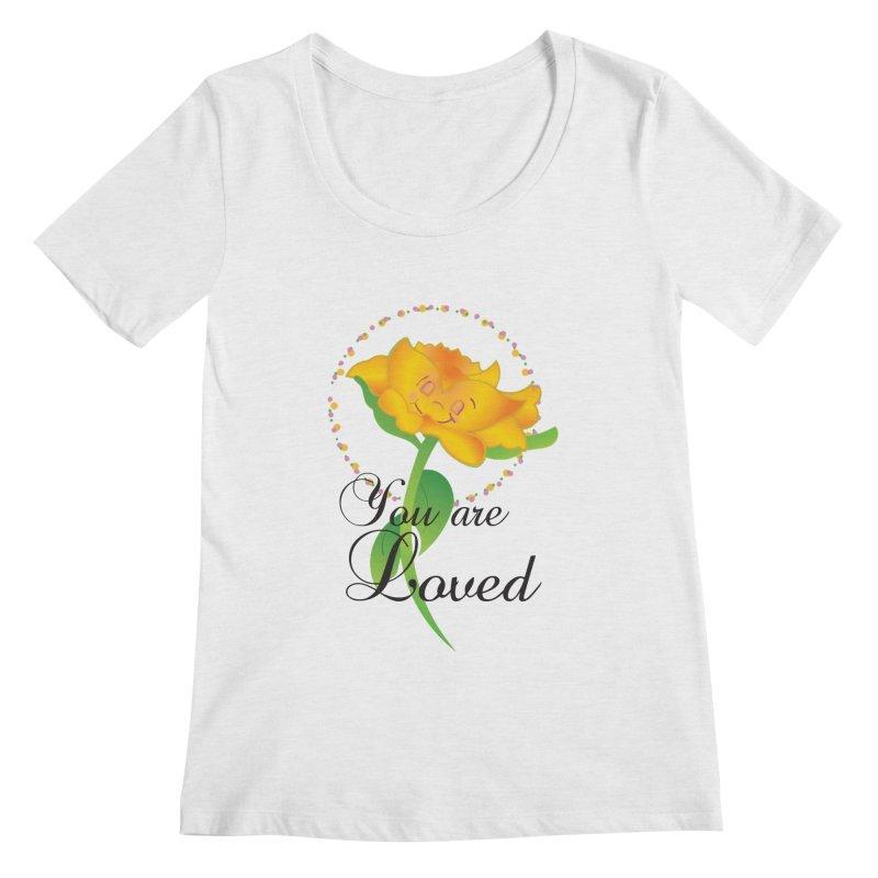 You are Loved Women's Regular Scoop Neck by MyInspirationalGifts Artist Shop