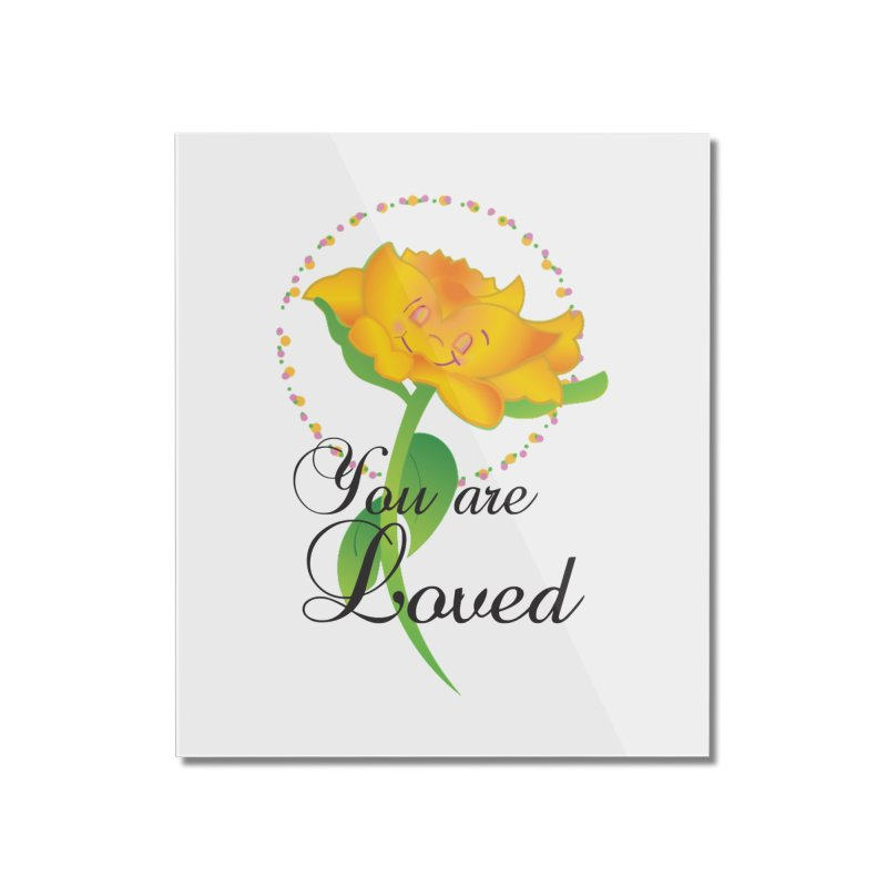 You are Loved Home Mounted Acrylic Print by MyInspirationalGifts Artist Shop