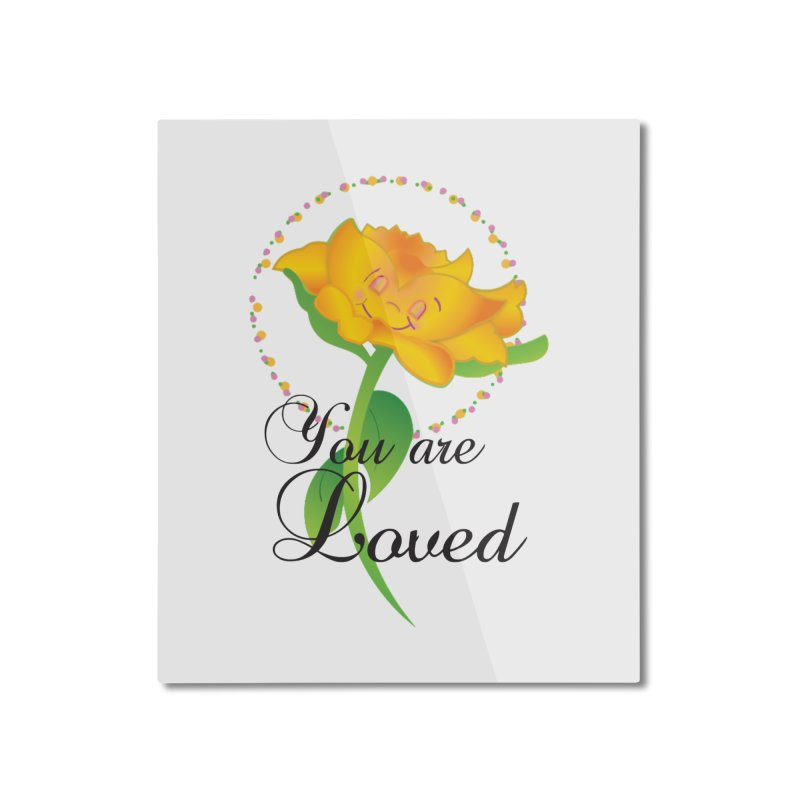 You are Loved Home Mounted Aluminum Print by MyInspirationalGifts Artist Shop