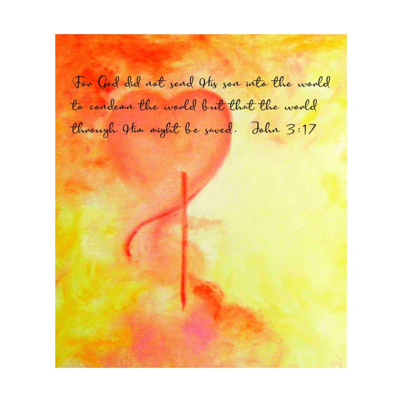 John 3:17 Loved Home Fine Art Print by MyInspirationalGifts Artist Shop