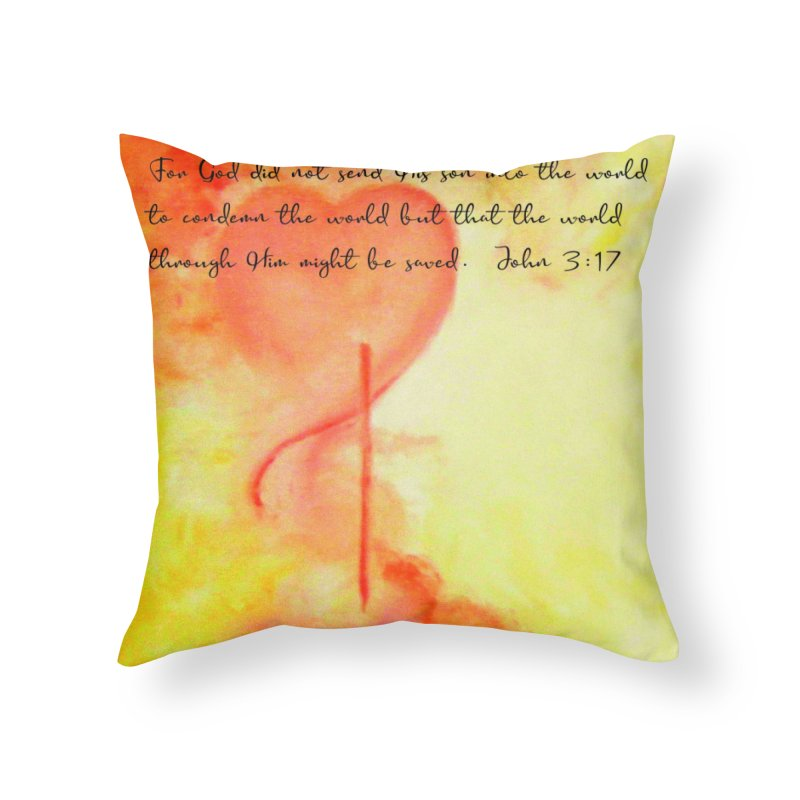 John 3:17 Loved Home Throw Pillow by MyInspirationalGifts Artist Shop