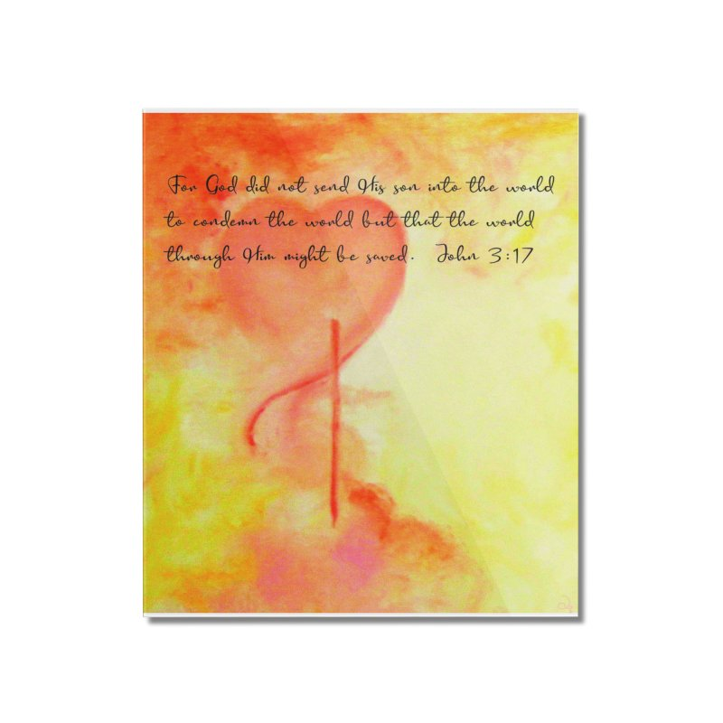 John 3:17 Loved Home Mounted Acrylic Print by MyInspirationalGifts Artist Shop