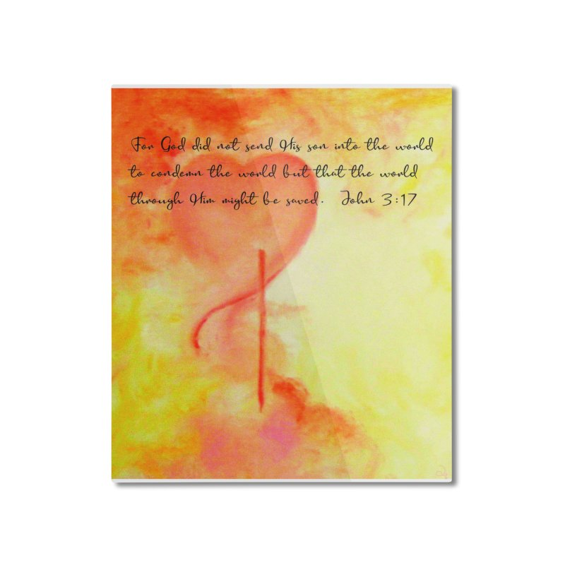 John 3:17 Loved Home Mounted Aluminum Print by MyInspirationalGifts Artist Shop
