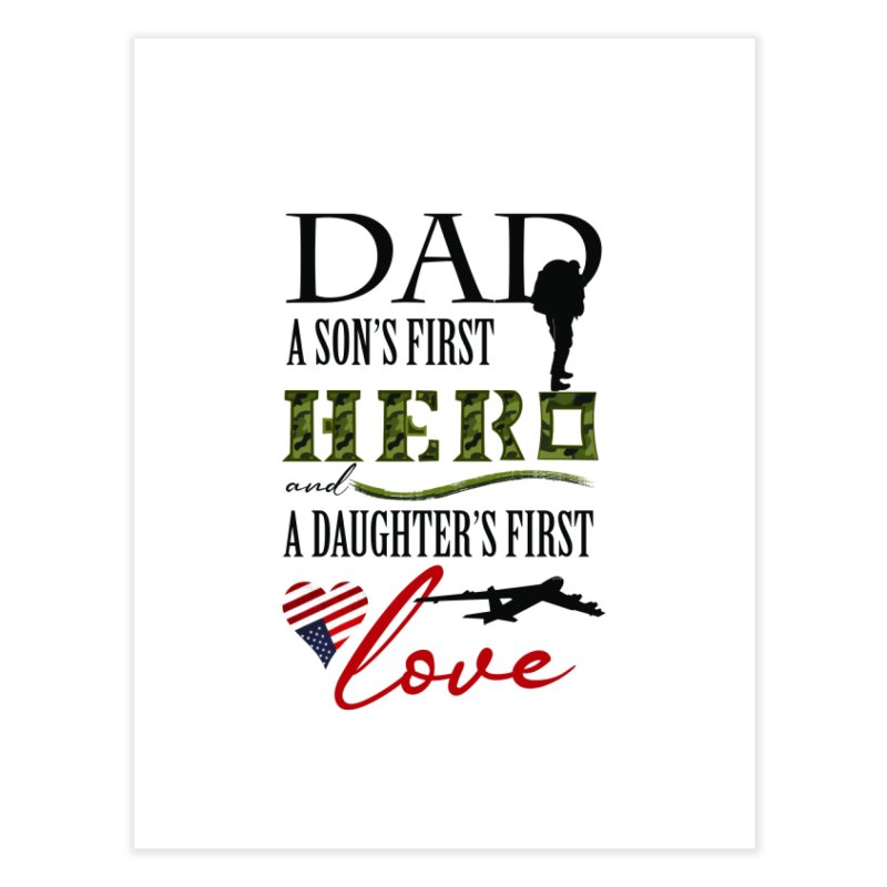 Hero Dad Home Fine Art Print by MyInspirationalGifts Artist Shop