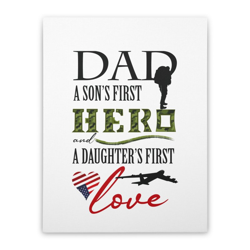Hero Dad Home Stretched Canvas by MyInspirationalGifts Artist Shop