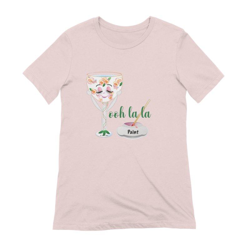 Ooh la la Women's Extra Soft T-Shirt by MyInspirationalGifts Artist Shop