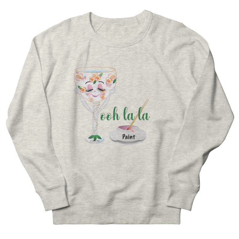 Ooh la la Women's Sweatshirt by MyInspirationalGifts Artist Shop