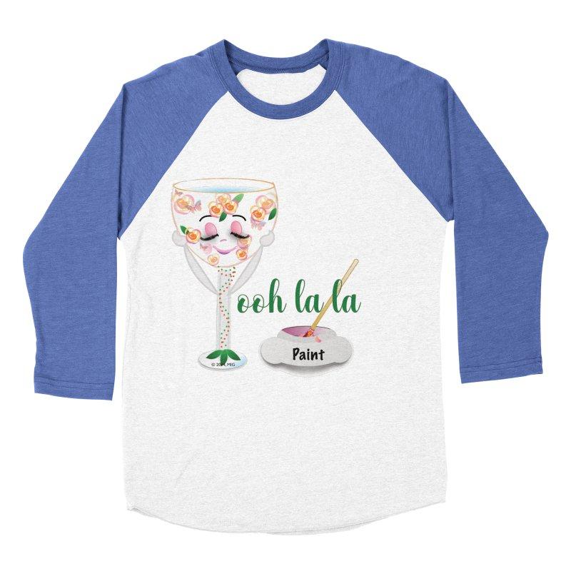 Ooh la la Women's Baseball Triblend Longsleeve T-Shirt by MyInspirationalGifts Artist Shop