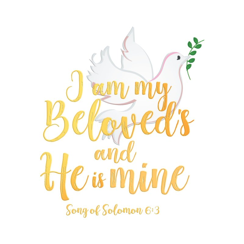I Am My Beloved's by MyInspirationalGifts Artist Shop