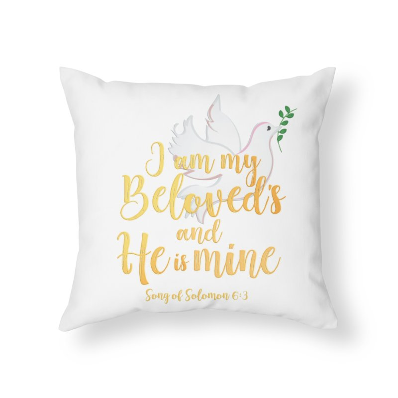 I Am My Beloved's Home Throw Pillow by MyInspirationalGifts Artist Shop
