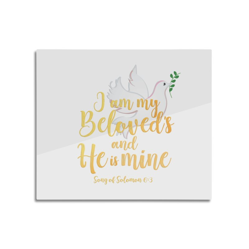 I Am My Beloved's Home Mounted Aluminum Print by MyInspirationalGifts Artist Shop