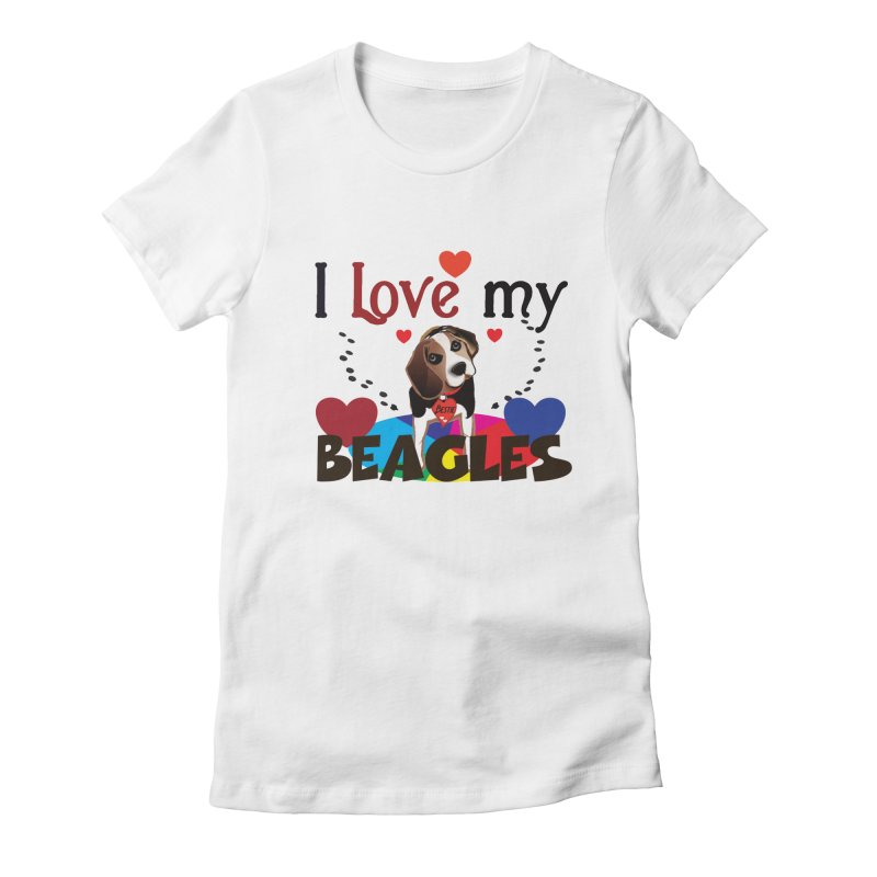 I love my Beagles Women's Fitted T-Shirt by MyInspirationalGifts Artist Shop