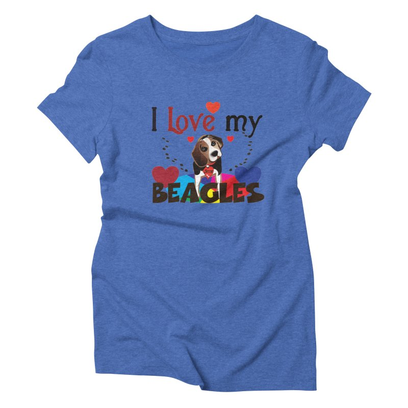 I love my Beagles Women's Triblend T-Shirt by MyInspirationalGifts Artist Shop
