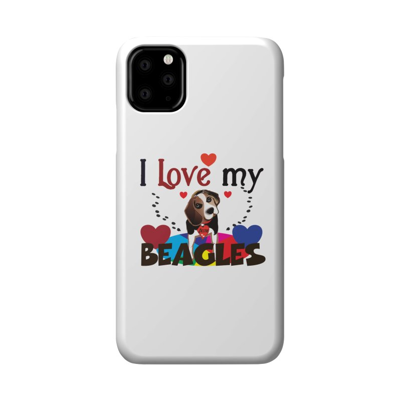 I love my Beagles Accessories Phone Case by MyInspirationalGifts Artist Shop