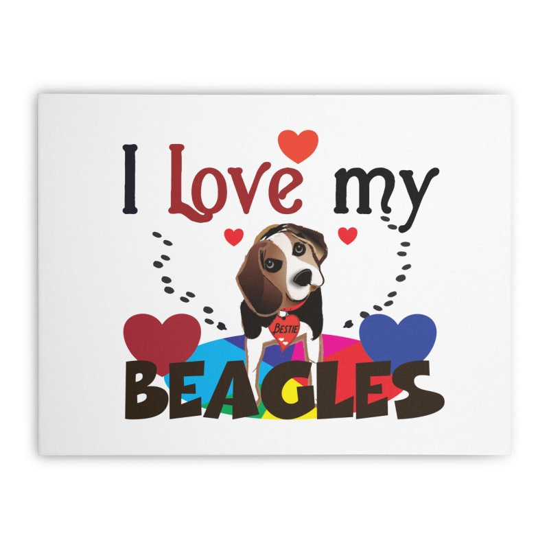 I love my Beagles Home Stretched Canvas by MyInspirationalGifts Artist Shop