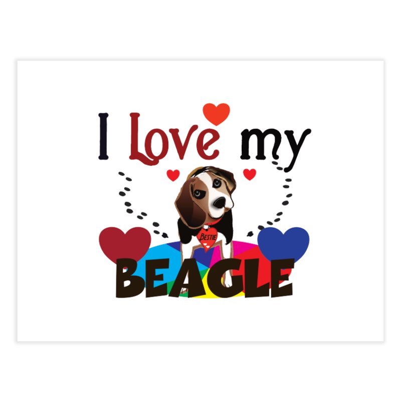 Beagle love Home Fine Art Print by MyInspirationalGifts Artist Shop