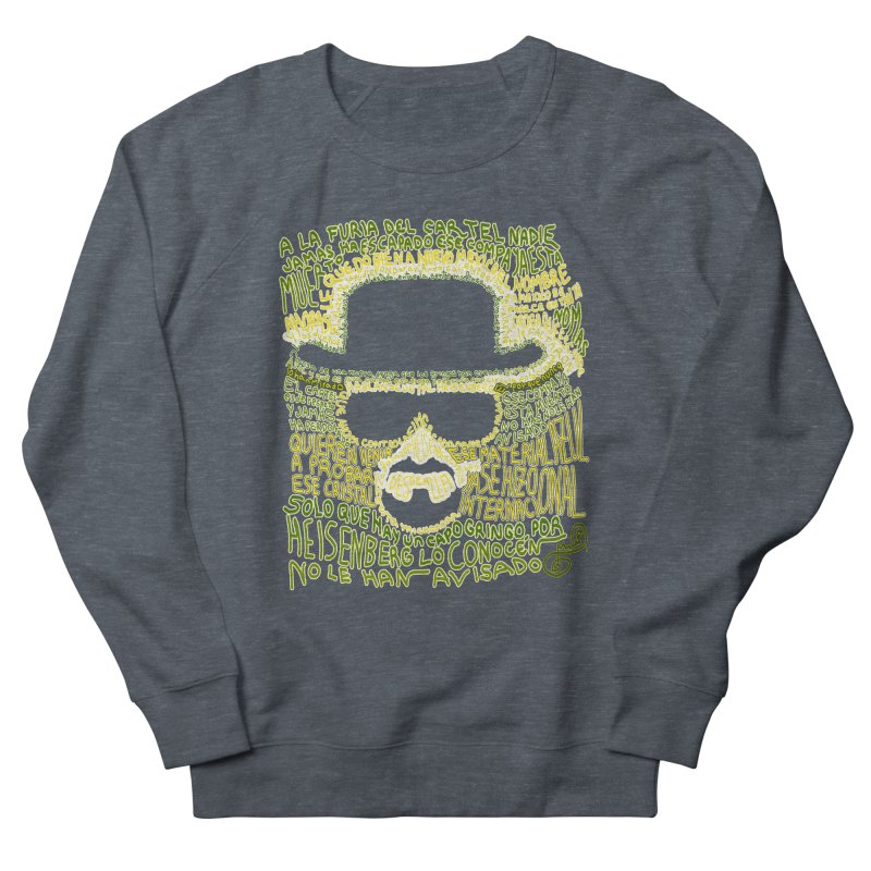 Narcocorrido Heisenberg Men's Sweatshirt by mymadtshirt's Artist Shop