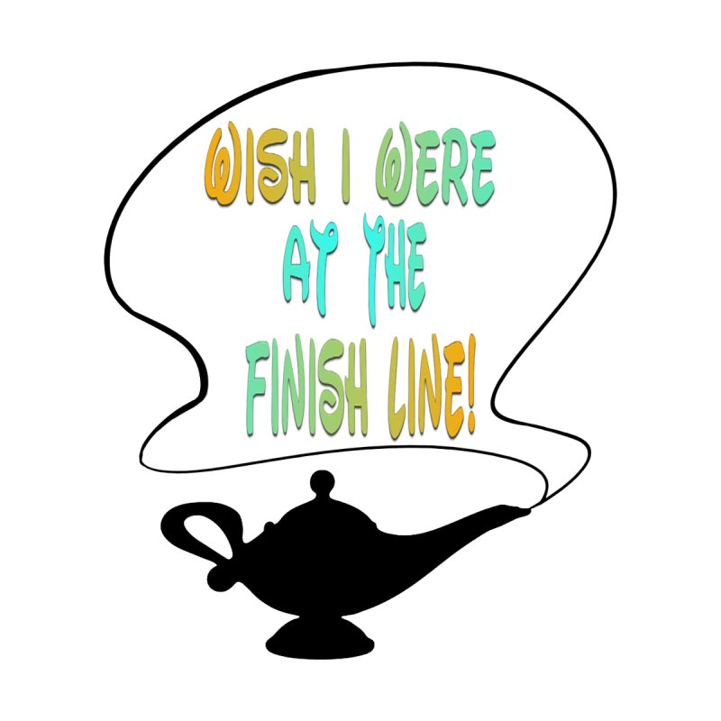 Wish I were at the Finish Line! by mymindpalace1313's Artist Shop