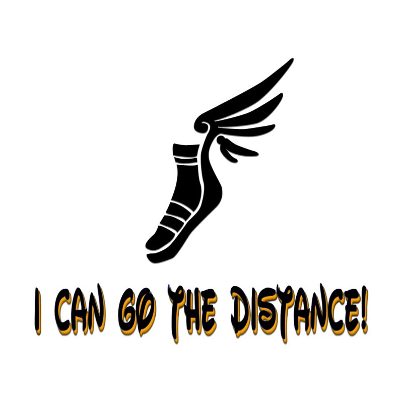 I Can Go the Distance! by mymindpalace1313's Artist Shop