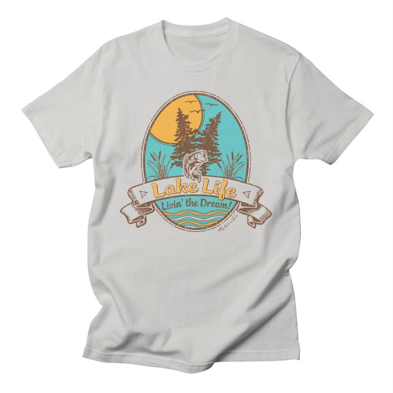 Lake Life - Living the Dream Women's T-Shirt by My Nature Side