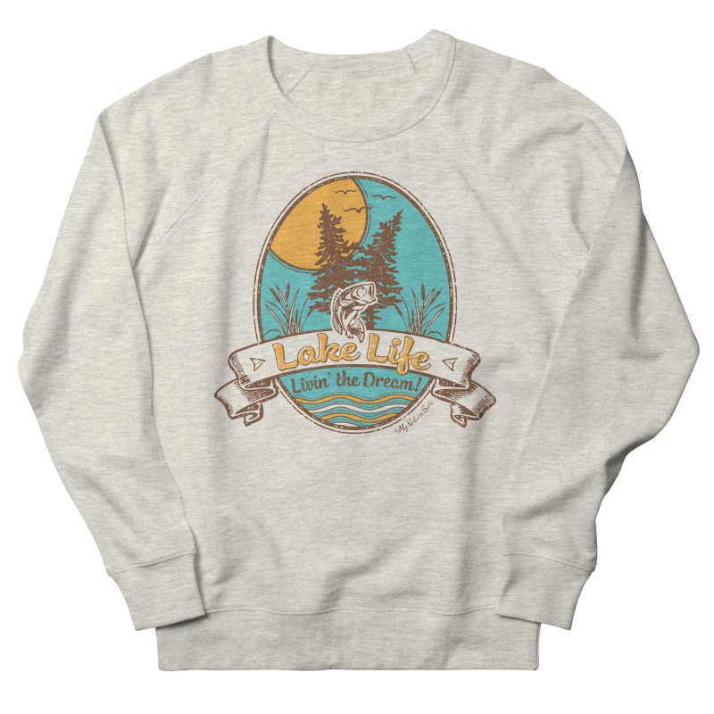 Lake Life - Living the Dream Men's French Terry Sweatshirt by My Nature Side