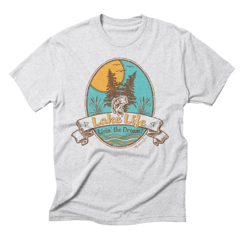 Lake Life - Living the Dream Men's Triblend T-shirt by My Nature Side