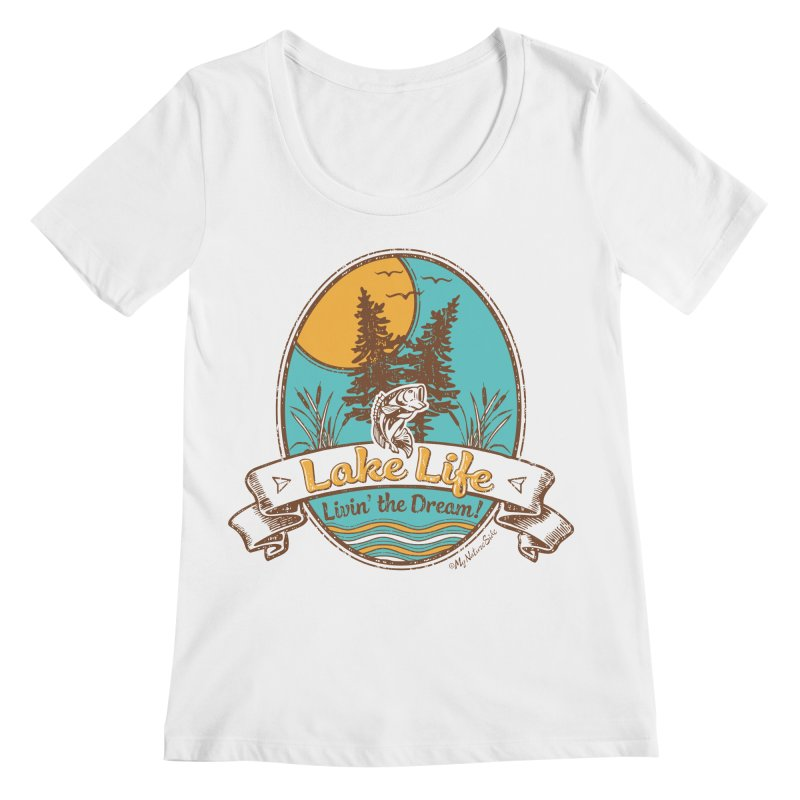 Lake Life - Living the Dream Women's Regular Scoop Neck by My Nature Side