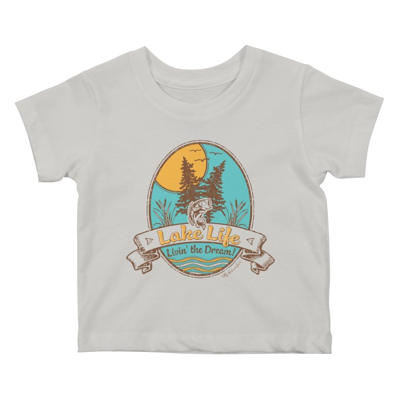 Lake Life - Living the Dream Kids Baby T-Shirt by My Nature Side