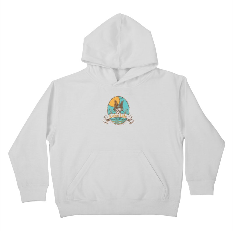 Lake Life - Living the Dream Kids Pullover Hoody by My Nature Side