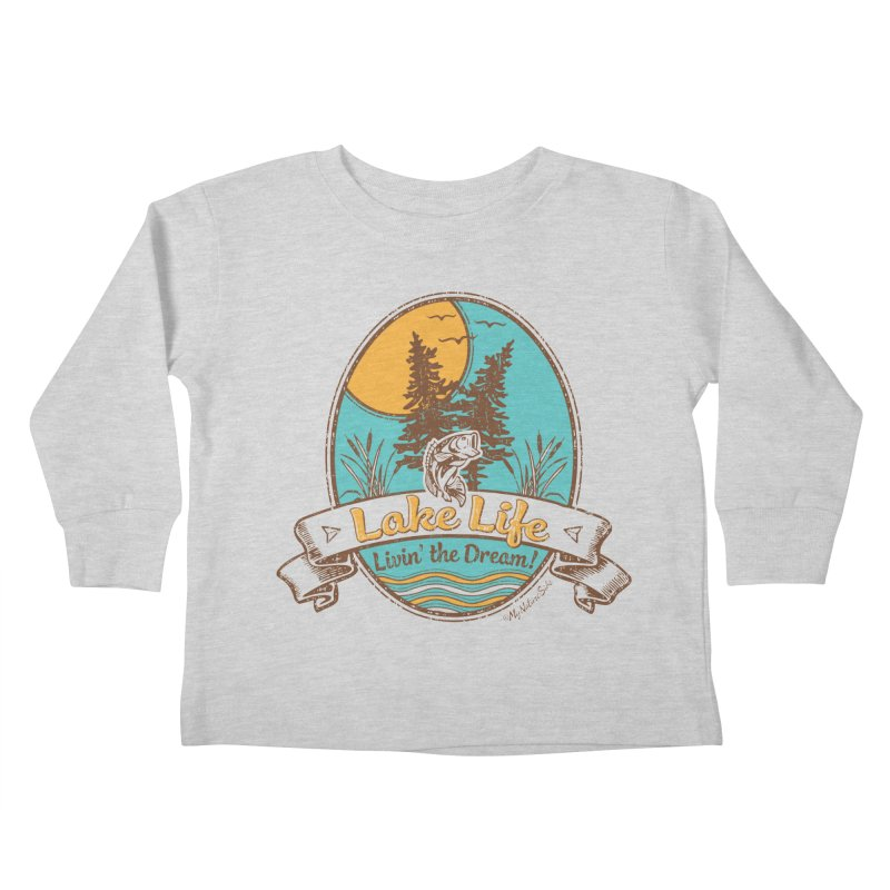 Lake Life - Living the Dream Kids Toddler Longsleeve T-Shirt by My Nature Side