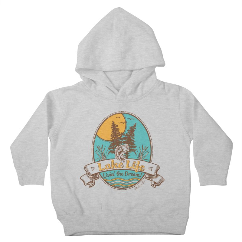 Lake Life - Living the Dream Kids Toddler Pullover Hoody by My Nature Side
