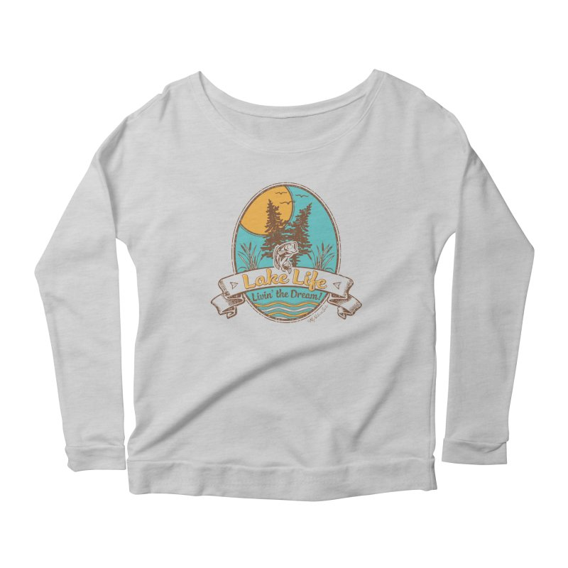 Lake Life - Living the Dream Women's Longsleeve Scoopneck  by My Nature Side