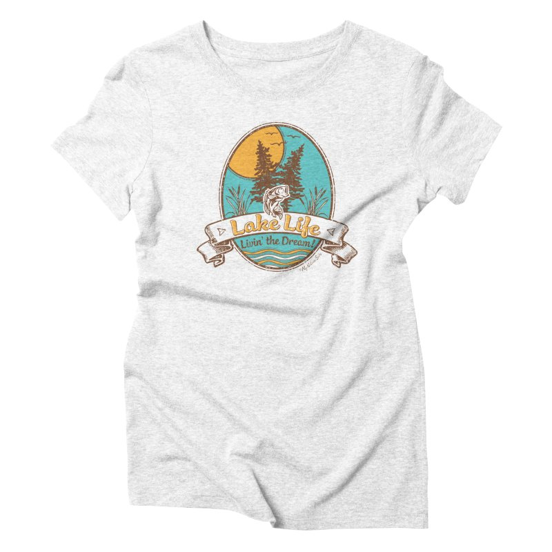 Lake Life - Living the Dream Women's Triblend T-shirt by My Nature Side