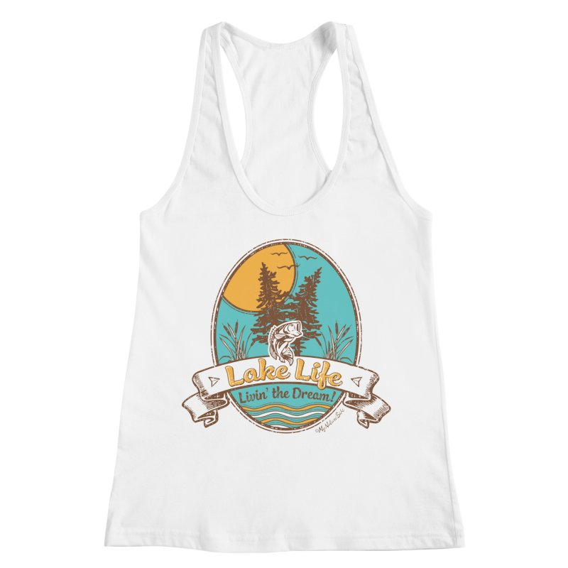 Lake Life - Living the Dream Women's Racerback Tank by My Nature Side