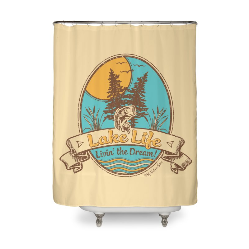 Lake Life - Living the Dream Home Shower Curtain by My Nature Side