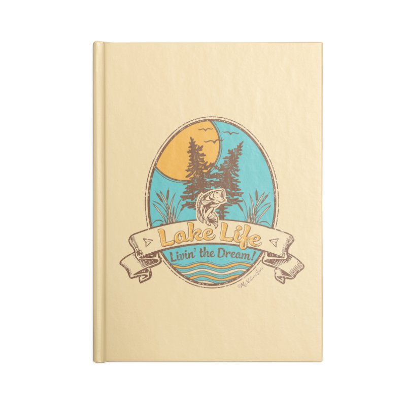 Lake Life - Living the Dream Accessories Blank Journal Notebook by My Nature Side