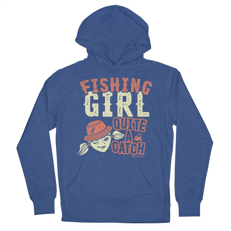 Fishing Girl Quite a Catch Men's Pullover Hoody by My Nature Side