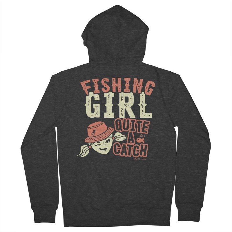 Fishing Girl Quite a Catch Women's French Terry Zip-Up Hoody by My Nature Side