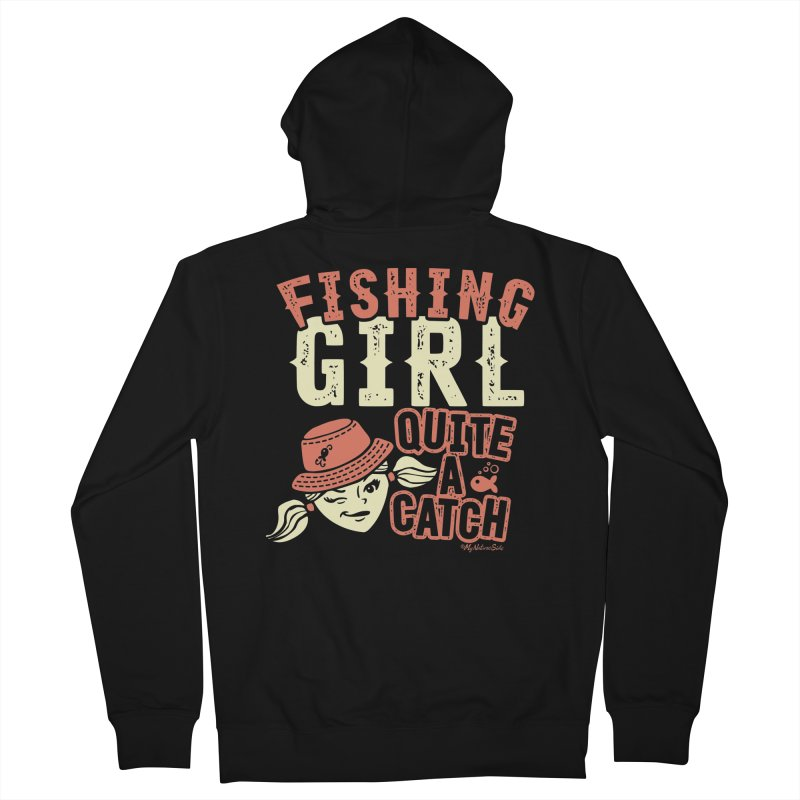 Fishing Girl Quite a Catch Women's Zip-Up Hoody by My Nature Side