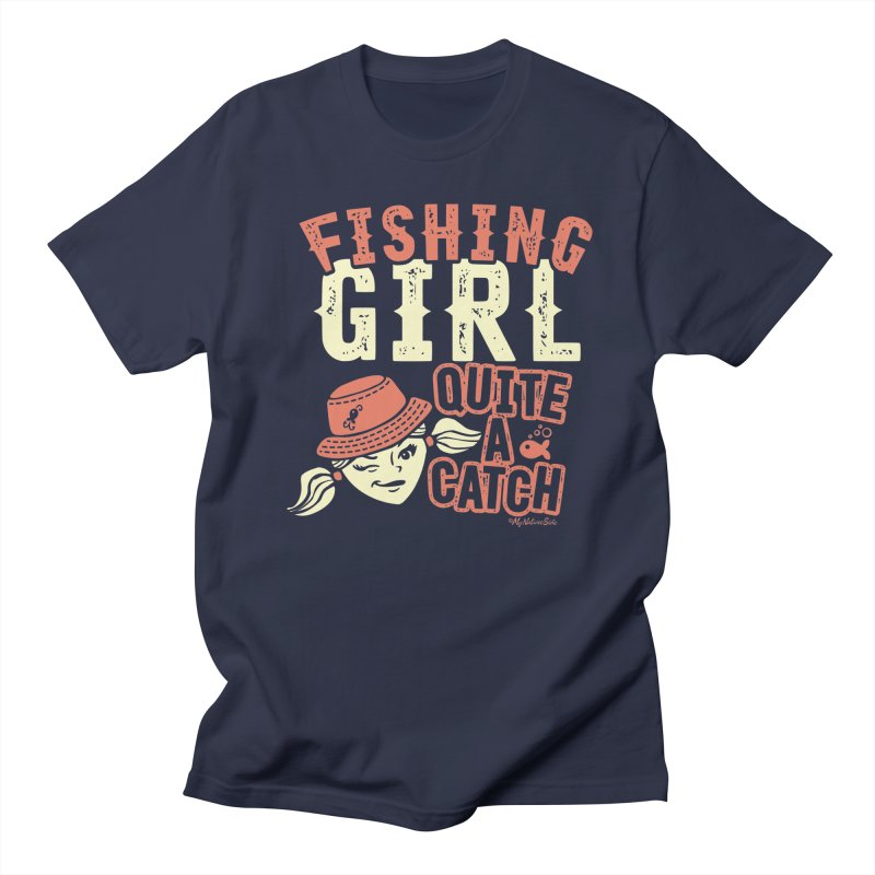 Fishing Girl Quite a Catch Women's Unisex T-Shirt by My Nature Side