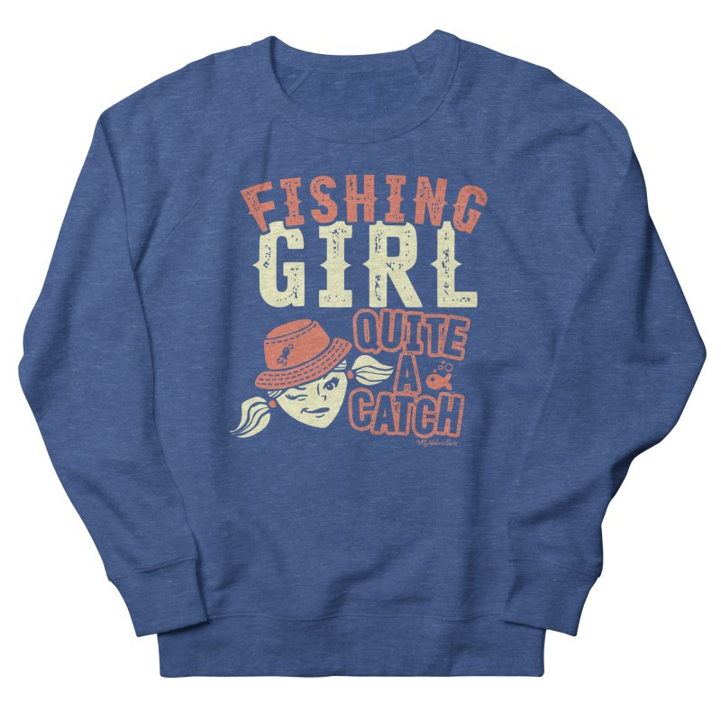 Fishing Girl Quite a Catch Men's Sweatshirt by My Nature Side