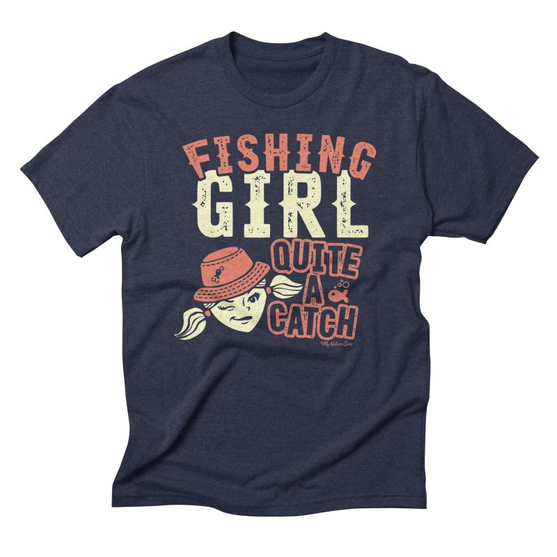 Fishing Girl Quite a Catch Men's Triblend T-Shirt by My Nature Side