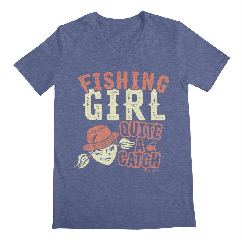 Fishing Girl Quite a Catch Men's V-Neck by My Nature Side