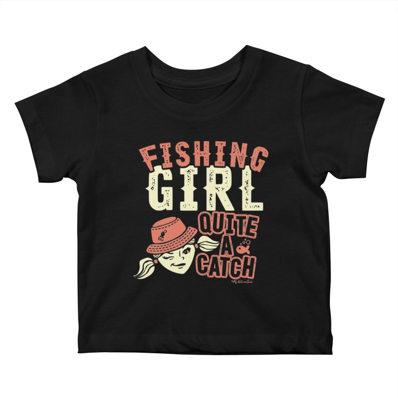 Fishing Girl Quite a Catch Kids Baby T-Shirt by My Nature Side