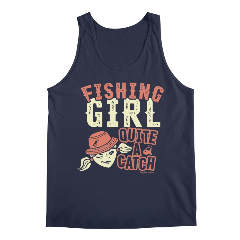 Fishing Girl Quite a Catch Men's Tank by My Nature Side