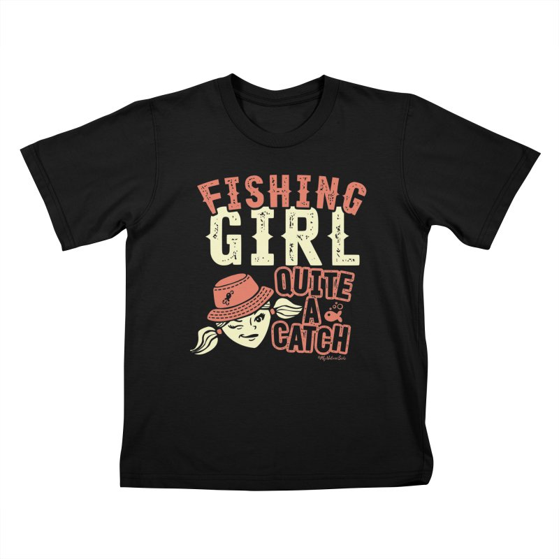 Fishing Girl Quite a Catch Kids T-Shirt by My Nature Side