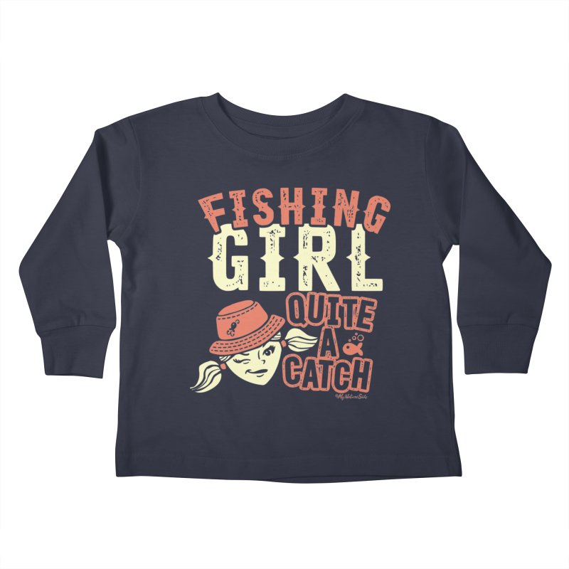 Fishing Girl Quite a Catch Kids Toddler Longsleeve T-Shirt by My Nature Side