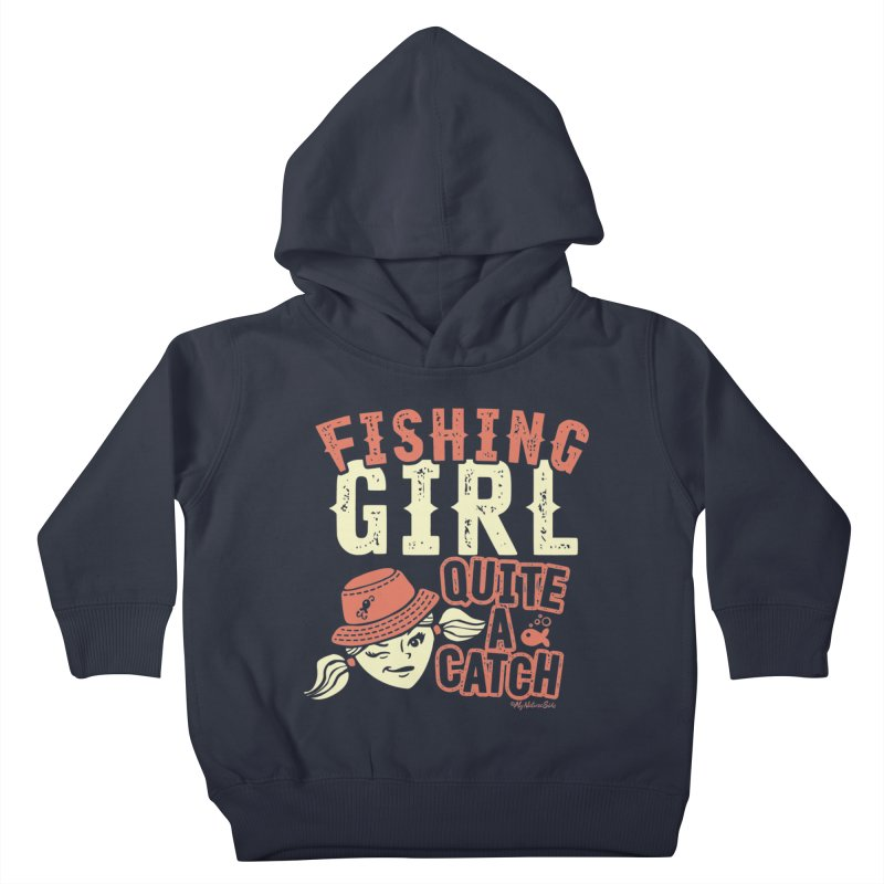 Fishing Girl Quite a Catch Kids Toddler Pullover Hoody by My Nature Side